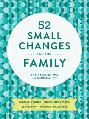 52 Small Changes for the Family by Brett Blumenthal