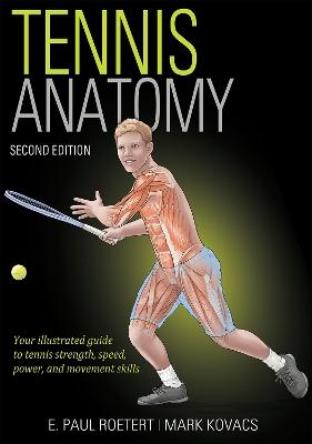 Tennis Anatomy by E. Paul Roetert