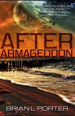 After Armageddon by Brian L Porter