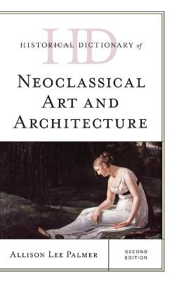 Historical Dictionary of Neoclassical Art and Architecture book