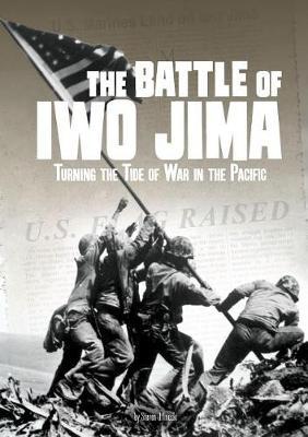 The Battle of Iwo Jima by Steven Oftinoski