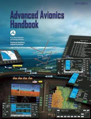 Advanced Avionics Handbook by Federal Aviation Administration (FAA)