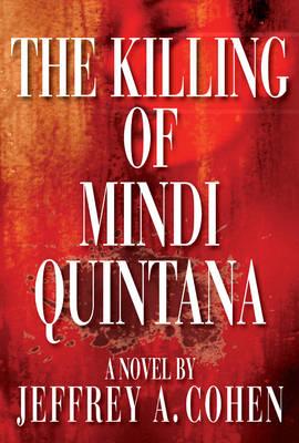 Killing of Mindi Quintana by Jeffrey A. Cohen