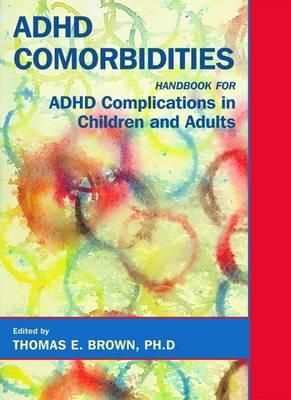ADHD Comorbidities by Thomas E. Brown