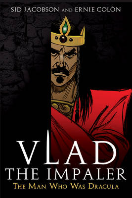 Vlad The Impaler by Sid Jacobson