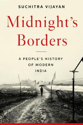 Midnight's Borders: A People's History of Modern India book