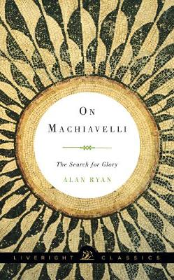 On Machiavelli by Alan Ryan
