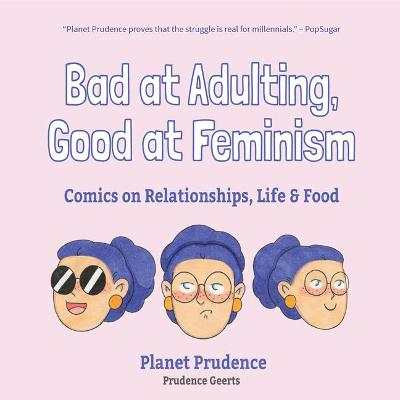 Bad at Adulting, Good at Feminism by Prudence Geerts