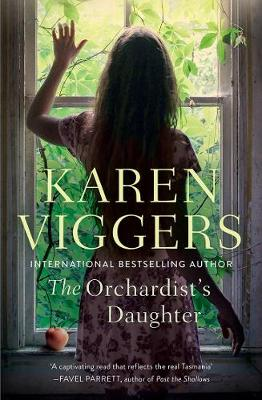 The Orchardist's Daughter by Karen Viggers