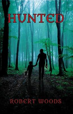 Hunted by Robert Woods