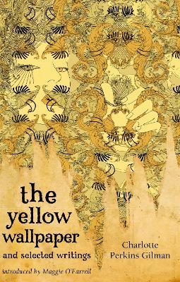 Yellow Wallpaper And Selected Writings book