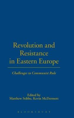 Revolution and Resistance in Eastern Europe by Kevin McDermott