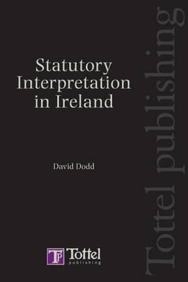 Statutory Interpretation in Ireland by David Dodd