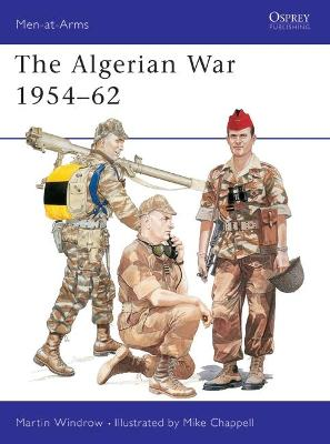 The Algerian War, 1954-62 by Martin Windrow