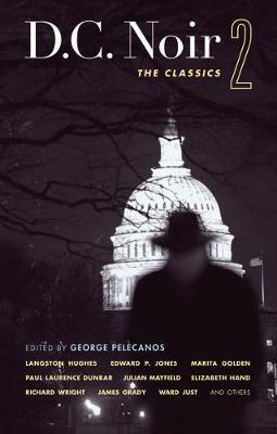 D.c. Noir 2 by George Pelecanos