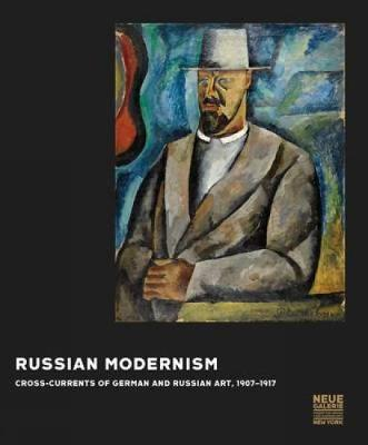 Russian Modernism by Konstantin Akinsha