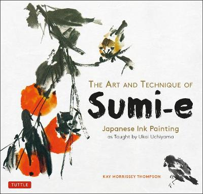 The Art and Technique of Sumi-e: Japanese Ink Painting as taught by Ukai Uchiyama book