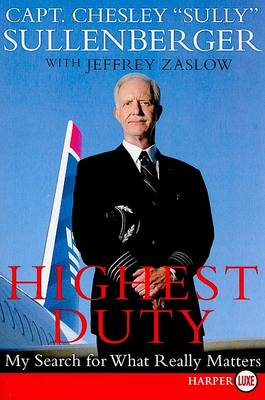 Highest Duty by Captain Chesley B Sullenberger, III