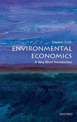 Environmental Economics: A Very Short Introduction by Stephen Smith