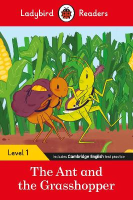 Ladybird Readers Level 1 - The Ant and the Grasshopper (ELT Graded Reader) by Ladybird