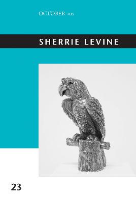 Sherrie Levine: Volume 23 by Howard Singerman
