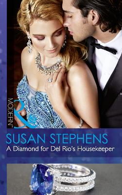 A Diamond For Del Rio's Housekeeper by Susan Stephens