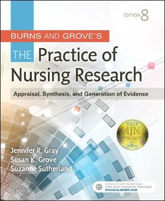 Burns and Grove's The Practice of Nursing Research by Jennifer R. Gray