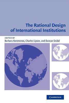 The Rational Design of International Institutions by Barbara Koremenos