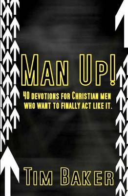 Man Up! by Tim Baker