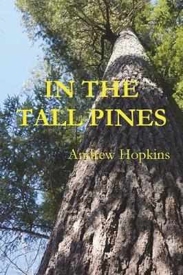 In the Tall Pines by Andrew Hopkins