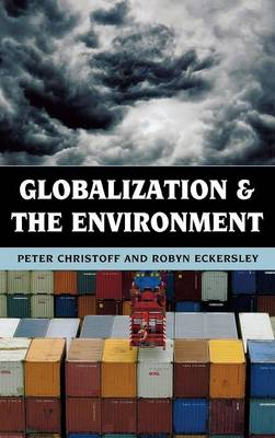 Globalization and the Environment by Robyn Eckersley