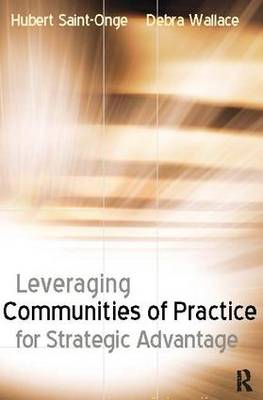 Leveraging Communities of Practice for Strategic Advantage book