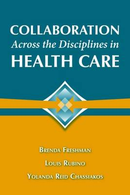 Collaboration Across The Disciplines In Health Care by Louis G. Rubino