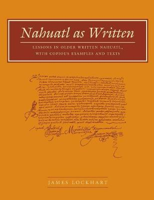 Nahuatl as Written by James Lockhart