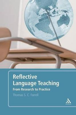 Reflective Language Teaching: From Research to Practice by Thomas S. C. Farrell