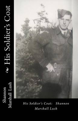 His Soldier's Coat by Shannon Marshall Lush