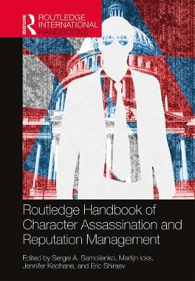 Routledge Handbook of Character Assassination and Reputation Management book
