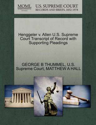 Henggeler V. Allen U.S. Supreme Court Transcript of Record with Supporting Pleadings by George B Thummel