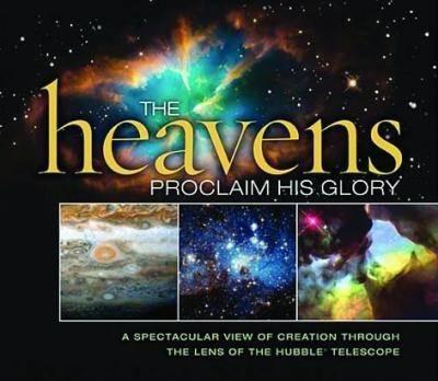 The Heavens Proclaim His Glory by Thomas Nelson