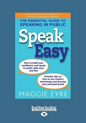 Speak Easy: The Essential Guide to Speaking in Public by Maggie Eyre