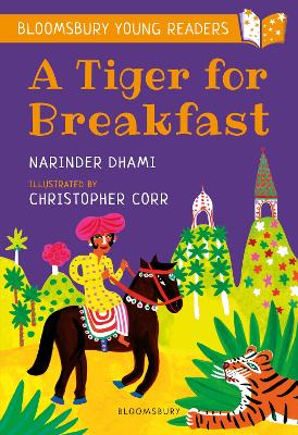 A Tiger for Breakfast: A Bloomsbury Young Reader by Narinder Dhami