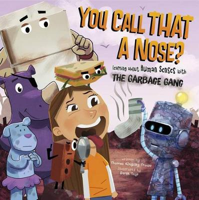 You Call That a Nose? by Thomas Kingsley Troupe