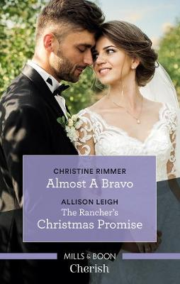 Cherish Duo: Almost A Bravo/The Rancher's Christmas Promise by Allison Leigh