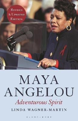 Maya Angelou (Revised and Updated Edition): Adventurous Spirit by Prof Linda Wagner-Martin