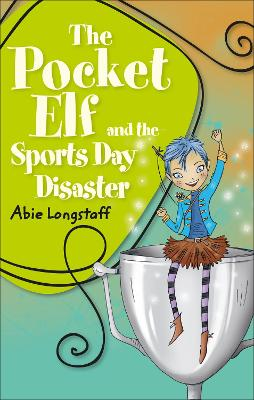 Reading Planet KS2 - The Pocket Elf and the Sports Day Disaster - Level 4: Earth/Grey band by Abie Longstaff