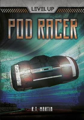 Pod Racer by R, T Martin