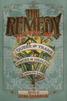 The Remedy by Zena Sharman
