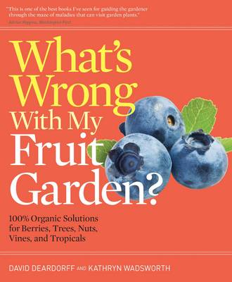 What's Wrong with My Fruit Garden? by David C. Deardorff