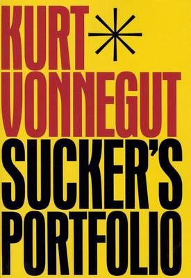 Sucker's Portfolio by Kurt Vonnegut