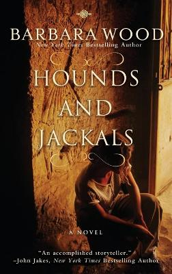 Hounds and Jackals by Barbara Wood